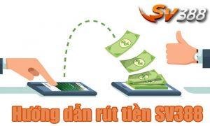 Hướng dẫn chi tiết cách rút tiền SV388 về tài khoản ngân hàng